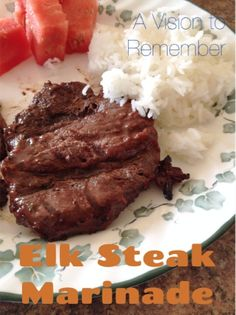 A Vision to Remember All Things Handmade Blog: Best Elk Steak Marinade Ever