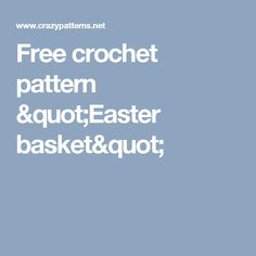 "Free crochet pattern ""Easter basket"""