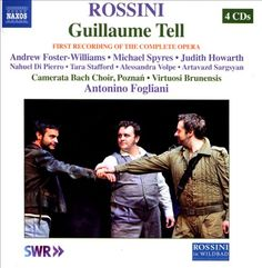 Rossini: Guillaume Tell - Antonino Fogliani,Andrew Foster-Williams,Michael Spyres | Songs, Reviews, Credits, Awards | AllMusic