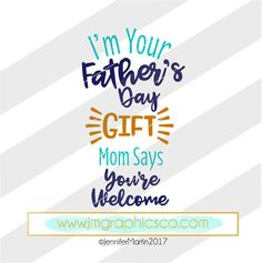 I'm your fathers day gift svg, eps, dxf, png, cricut, cameo, scan N cut, cut file, fathers day svg, 1st fathers day svg, funny fathers day by JMGraphicsCO on Etsy