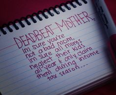 Deadbeat Mom Photos. Quotes | Being Hurt By Someone You Love Deadbeat Mother Quotes | Being Hurt By ...