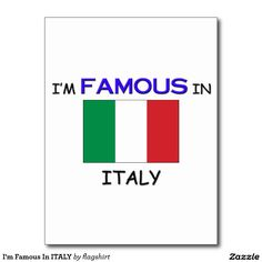 I'm Famous In ITALY Postcard