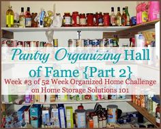 Before and after pictures of organized pantries and food storage areas shared by Home Storage Solutions 101 readers who've participated in the Pantry Organizing Challenge.