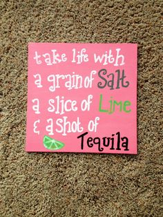 "Big Little Sorority Craft- ""Take life with a grain of salt, a slice of lime, and a shot of tequila"" on Etsy, $21.00"