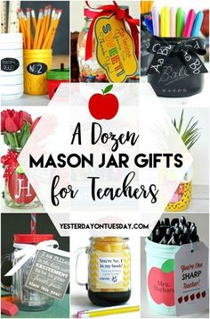 A Dozen Mason Jar Gifts for Teachers: Great ideas to make that teacher feel special. Awesome for Teacher Appreciation! #teachergifts #appreciationgifts