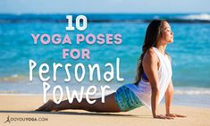 When your Manipura or third chakra is balanced, you have great self-esteem and a lust for living. Here are 10 yoga poses for personal power and self-love.