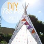How To: DIY Tee Pee Tent - part 1