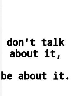 Hate when people can talk the talk, but can't walk the walk. #actionsspeaklouderthenwords
