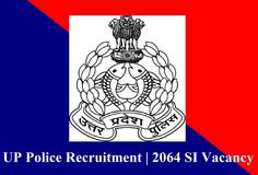 UP Police 2064 Sub Inspector (SI) Recruitment 2015 Online Form