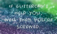 Ha ha! The power of glitter.