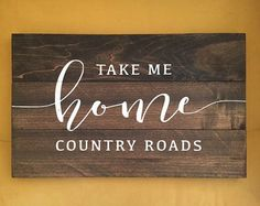 Take me home country roads sign, Farmhouse Decor, WVU gift, West Virginia Sign, Mountaineers