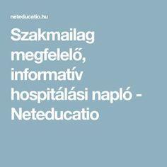 Szakmailag megfelelő, informatív hospitálási napló - Neteducatio Education, Educational Illustrations, Learning, Studying