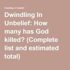 Dwindling In Unbelief: How many has God killed? (Complete list and estimated total)