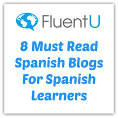 FLUENT U   8 Must Read Spanish Blogs For Spanish Learners