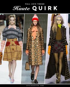 The 12 Biggest Fashion Trends for Fall 2015 - Haute Quirk. Mixed retro prints, high-neck blouses, shrunken knits, loafers, and longline coats are all back in a big way—when piled on together.