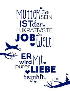 Mutter zu sein ist der lukrativste Job der Welt… Being a mother is the most lucrative job in the world … Words Quotes, Me Quotes, Sayings, Mommy Quotes, Love My Kids, Happy Mom, Papi, Daughter Of God, The Words