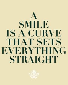 """A smile is a curve that sets everything straight."" #quote #inspiration #smile"