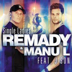Remady & Manu L feat J-Son - Single Ladies