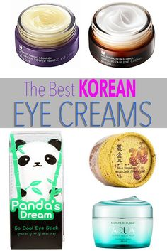 "The Best Korean Eye Creams There are tons of eye creams out in the market, but how many do you have to go through to find the perfect match?!? Well look no more, we did the research for you, we present to you ""The Best Korean Eye Creams."""