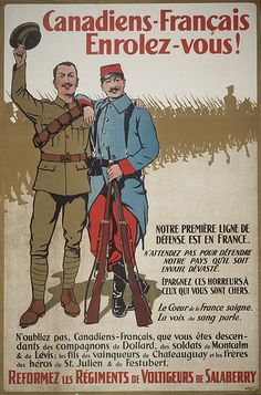 Canadian WWI Propaganda poster - Using connections with France to encourage French-Canadians to enlist.it didn't always work. Canadian Soldiers, Canadian Army, Canadian History, European History, Ww1 Propaganda Posters, World War One, First World, France, Military History