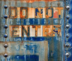The sign said 'Do Not Enter,' but the other side didn't say anything.  THAT sign was made for you and me...