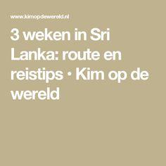 3 weken in Sri Lanka: route en reistips • Kim op de wereld