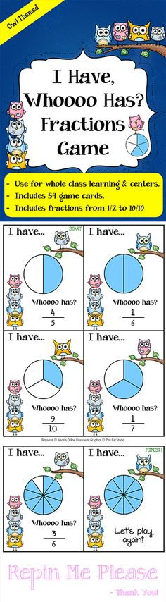 $3 I Have...Who Has? Fraction Game with a fun owl theme!. This game features 54 game cards, includes fractions from 1/2 to 10/10, and features an answer key so the teacher can easily follow along as the game is played by students.