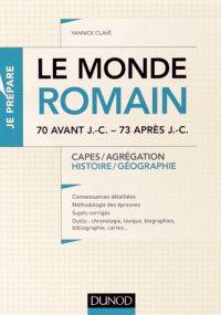 Yannick Clave - Le Monde romain, 70 avant J.-C. - 73 après J.-C - Capes/Agrégation, histoire/géographie.  http://hip.univ-orleans.fr/ipac20/ipac.jsp?session=138TH38729472.16&menu=search&aspect=subtab48&npp=10&ipp=20&spp=20&profile=scd&ri=&term=Le+Monde+romain%2C+70+avant+J.-C.+-+73+apr%C3%A8s+J.-C+-+Capes%2FAgr%C3%A9gation%2C+histoire%2Fg%C3%A9ographie&limitbox_1=none&index=.GK