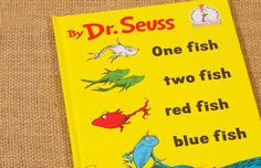 One Fish, Two Fish, Red Fish, Blue Fish by Dr. Seuss. Plotline, Dotline, One Will Love This Storyline.