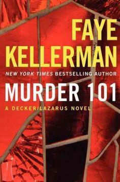 Murder 101 : a Decker/Lazarus novel / by Faye Kellerman.