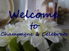 Welcome to Champagne & Celebrate!