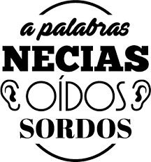 Refran A Palabras Necias Oidos Sordos Quotes About Photography Spanish Quotes Sayings