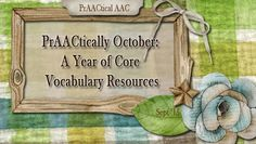 PrAACtically October: A Year of Core Vocabulary Resources