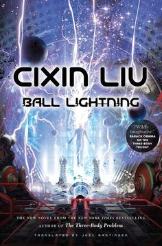 """Read """"Ball Lightning"""" by Cixin Liu available from Rakuten Kobo. From the New York Times bestselling author of the Three-Body Trilogy, Cixin Liu's Ball Lightning is the story of what ha. Science Stations, Fantasy Books, Free Reading, Reading Online, Bestselling Author, Audio Books, Science Fiction, Lightning, Good Books"""