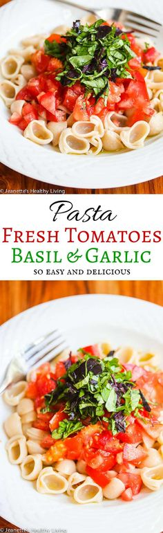 Pasta Primavera with Fresh Tomatoes, Basil and Garlic - just 3 fresh ingredients make this easy and delicious pasta ~ http://jeanetteshealthyliving.com