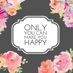 Life Quote: Only You Can Make You Happy For more .......... Follow me on Instagram xx