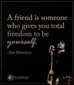 A friend is someone who gives you total freedom to be yourself. Me Quotes, Motivational Quotes, Inspirational Quotes, Positive Words, Positive Thoughts, Hippie Quotes, Freedom Quotes, Artist Quotes, Power Of Positivity