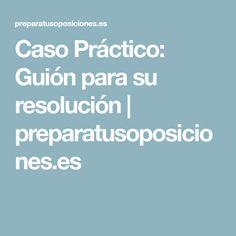 Caso Práctico: Guión para su resolución | preparatusoposiciones.es