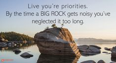 """PUT IN THE BIG ROCKS: HOW TO DO THINGS THAT MATTER MOST BEFORE IT'S TOO LATE It's heartbreaking to waste yourself on small rocks. Put in the """"Big Rock"""" first. It's harder to focus on priorities than you think because urgencies displace priorities."""