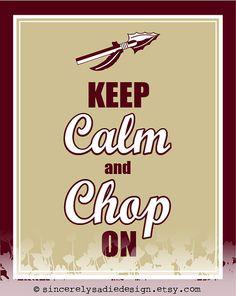 "Florida State University Seminoles ""Keep Calm and Chop On"""