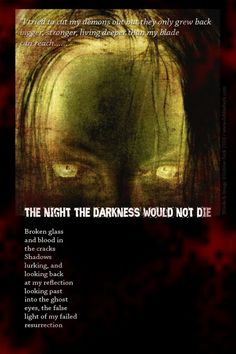 The Night The Darkness Would Not Die