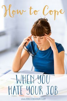 Somedays you love your career, other's you don't want to go to work and then there's just those days when you hate your job. Here's some tips on how to cope