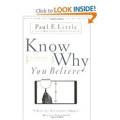 Know Why You Believe? Excellent book on how to understand the bible. WARNING: Reading the Bible will have a life changing effect and affect your soul.