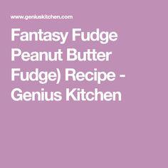 Fantasy Fudge Peanut Butter Fudge) Recipe - Genius Kitchen