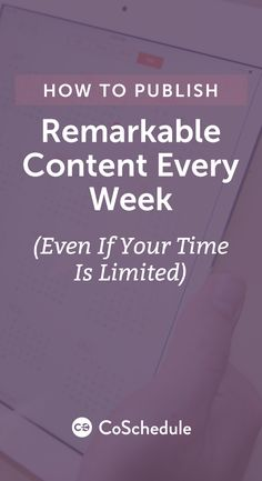 Follow this system to write top-notch content, every time. http://coschedule.com/blog/remarkable-content/?utm_campaign=coschedule&utm_source=pinterest&utm_medium=CoSchedule&utm_content=How%20to%20Publish%20Remarkable%20Content%20Every%20Week%20%28Even%20if%20Your%20Time%20is%20Limited%29