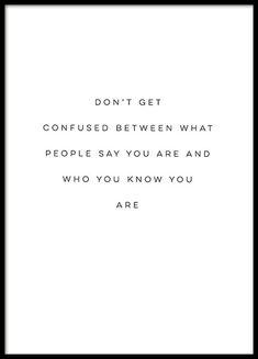 Who you are Plakat i gruppen Plakater / Størrelser / hos Desenio AB Love Me Quotes, Happy Quotes, Words Quotes, Quotes To Live By, Positive Quotes, Motivational Quotes, Life Quotes, Inspirational Quotes, Sayings