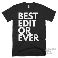 Cool  tshirt Best Editor Ever Shirt