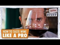 How To Taste Wine Like A Pro  Gives  pointers to wine tasting starters about what look for and how to taste wine