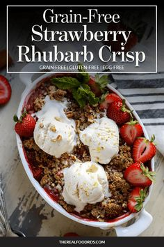 Grain-Free Strawberry-Rhubarb Crisp - The Real Food Dietitians Dairy Free Options, Vegan Options, Breakfast Dessert, Breakfast Recipes, Dessert Recipes, Coconut Flour, Almond Flour, Strawberry Rhubarb Crisp, Strawberry Desserts