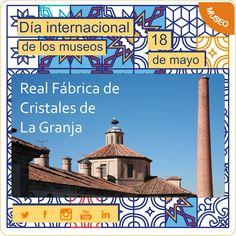 Patrimonio Industrial Arquitectónico: Día Internacional de los Museos 2016. Real Fábrica...